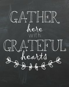 CHALK IT UP! - Gather Here with Grateful Hearts, a great reminder to have in your kitchen for every single meal you are blessed to share together. Chalkboard Writing, Chalkboard Lettering, Chalkboard Designs, Chalkboard Ideas, Chalkboard Drawings, Fall Chalkboard Art, Kitchen Chalkboard Quotes, Chalkboard Doodles, Chalkboard Walls
