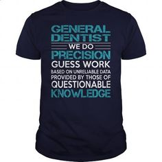 Awesome Tee For General Dentist #teeshirt #hoodie. MORE INFO => https://www.sunfrog.com/LifeStyle/Awesome-Tee-For-General-Dentist-99720625-Navy-Blue-Guys.html?60505