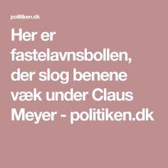 Her er fastelavnsbollen, der slog benene væk under Claus Meyer - politiken.dk