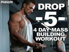 Drop 5 system: 4 day mass building workout split. Blast your body with this potent muscle building workout by Steve Shaw. This four day plan is an upper/lower training split which cycles intensity over a 3 week period. #musclebuildingworkouts