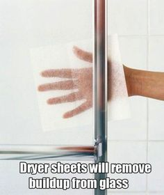 Dryer sheets help clean soap scum off the glass shower door.  WD40 helps as well.