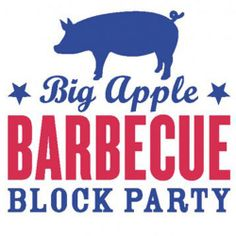 The Big Apple Barbecue Block Party - See your there today