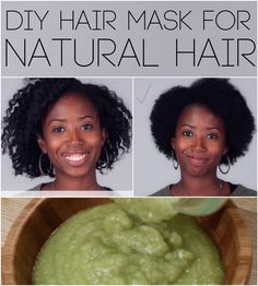 Make an Easy Hair Mask for Natural Hair:  1/2 Sliced Avocado 1/4 Cup Mayonnaise 2 Tbsp. Coconut Oil 1 Tbsp. Honey