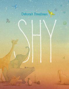 Shy by Deborah Freedman   PenguinRandomHouse.com  Amazing book I had to share from Penguin Random House