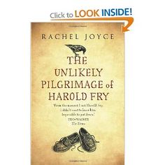 The Unlikely Pilgrimage of Harold Fry by Rachel Joyce, available at Book Depository with free delivery worldwide. Rachel Joyce, Books To Read, My Books, Leap Of Faith, Penguin Books, First Novel, Cursed Child Book, Pilgrimage, Fiction Books