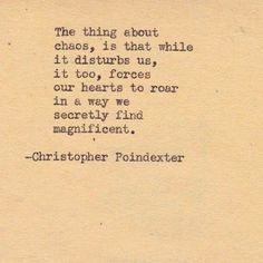 The thing about chaos.... Christopher Poindexter