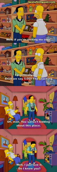 I practically insist. Shall we say 5:00? The snacking hour? - See more at: http://bestofsimpson.com/picture/Do-I-know-you