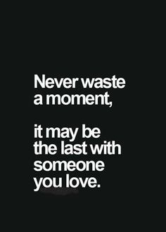 It may be the last moment you love