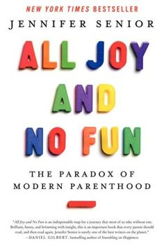 All Joy and No Fun: The Paradox of Modern Parenthood by Jennifer Senior - Thousands of books have examined the effects of parents on their children. Award-winning journalist Jennifer Senior now asks: what are the effects of children on their parents? New Books, Good Books, Books To Read, This Is A Book, The Book, Reading Lists, Book Lists, Reading Time, Reading Nook