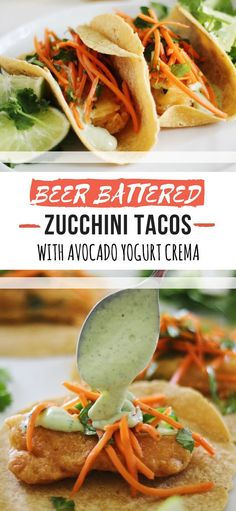 Beer Battered Zucchini Tacos with creamy avocado yogurt crema and cilantro-jalapeno slaw is a fun and delicious plant-based addition to Taco Tuesday.