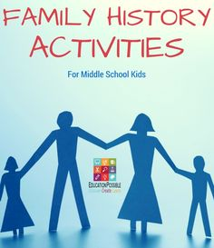 6 Family History Activities for Middle School Kids - Education Possible
