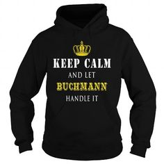 I Love  KEEP CALM AND LET BUCHMANN HANDLE IT T shirts