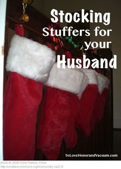 Stocking Stuffers for Your Husband: Christmas Gifts Men Will LoveTo Love, Honor and Vacuum