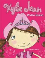 Kylie Jean : Rodeo queen / Marci Peschke.
