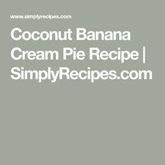Coconut Banana Cream Pie Recipe | SimplyRecipes.com