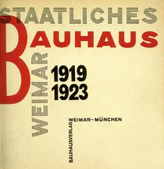 Contexts that Changed Graphic Design: Bauhaus- The Face of the 20th century