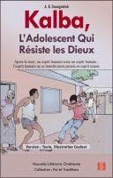 Kalba, L'Adolescent Qui Résiste les Dieux, an ebook by A. B. Doungméné at Smashwords