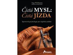 Čistá mysl: Čistá jízda (Inga Wolframm) - Koňskéknihy.cz Movie Posters, Film Poster, Popcorn Posters, Film Posters