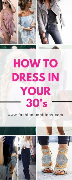 How To Dress In Your 30's