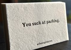 "Leave one of these ""citation"" cards on cars taking up TWO parking spaces or otherwise ignore the lines."