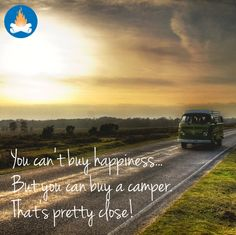 You can't buy happiness... but you can buy a camper. That's pretty close! Love it, love camping! You?