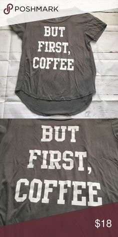 But first coffee! This shirt is in excellent used condition! Who doesn't love a warm cup of coffee! Same day shipping! Fifth Sun Tops Tees - Short Sleeve