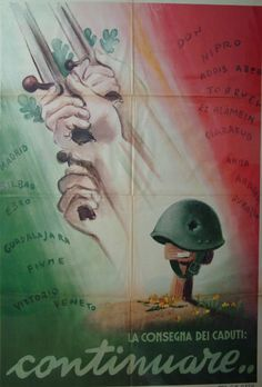 "PROPAGANDA FASCISTA — "" The delivery of the fallen: CONTINUE…( the war)"