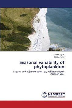 Seasonal variability of phytoplankton: Lagoon and adjacent open sea, Pakistan (North Arabian Sea) by Zarrien Ayub, http://www.amazon.com/dp/3659431605/ref=cm_sw_r_pi_dp_BW2Bsb0JZHEED