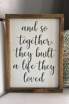 'And so together, they built a life they loved' wood sign. 'And so together, they built a life they loved' wood sign. Handmade wood sign great for living room, bedroom, kitchen or. Handmade Home Decor, Unique Home Decor, Diy Home Decor, Home Decor Signs, Diy Signs, Wedding Gifts For Parents, Gift Wedding, Trendy Wedding, Homemade Wood Signs