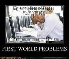 lol... First World Problems