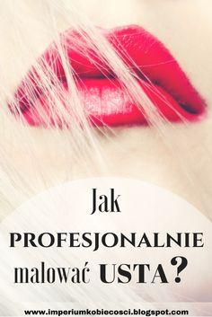 Jak profesjonalnie malować usta?Kilka pomocnych trików by usta wyglądały na większe i by szminka utrzymywała się dłużej :)