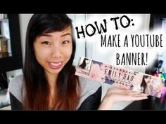 How to Make a YouTube Banner 2014 | Emily Dao - YouTube