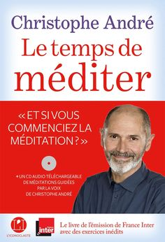 Le temps de méditer by Christophe André - Books Search Engine 100 Books To Read, Fantasy Books To Read, Good Books, Non Fiction, Christophe André, Kindle, Book Review Blogs, Book Photography, Science And Nature