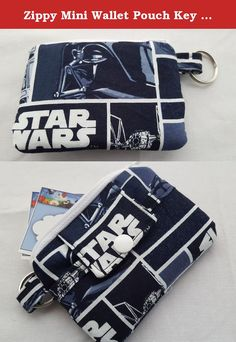 """Zippy Mini Wallet Pouch Key Chain Fabric Card Holder Star Wars. My new zippy pouch mini wallets, card holders are great gifts for anytime of the year. ●Star Wars fabric for the outside. ● Front pocket on the outside. ● Interfaced for strength and durability. ● Plastic snap and a zipper for closure. They are the right size for many uses: * Key chain * Business Cards * Driver's License * Gift Cards * Debit & Credit Cards * Store Reward Cards * Cash Measurements of the mini wallet 3"""" tall x…"""