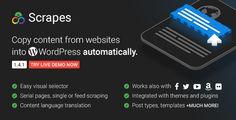 Scrapes es un complemento de WordPress que copia los contenidos de un sitio web a su sitio web de WordPress por una vez o varias veces en los intervalos de tiempo elegidos automáticamente.