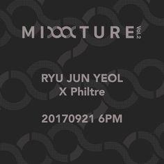 [Mixxxture Vol.2] Mixxxture Project Vol.2  류준열 X Philtre  20170921_6pm  #필터 #Philtre #류준열 #Mixxxture #믹쓰쳐