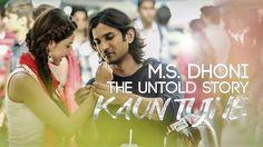 Kaun Tujhe full song lyrics  M S Dhoni - The Untold Story [HD]