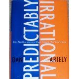Predictably Irrational: The Hidden Forces That Shape Our Decisions (Hardcover)By Dan Ariely