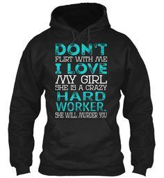 Hard Worker. - Dont Flirt #HardWorker.