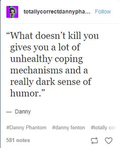 What doesn't kill you gives you a lot of unhealthy coping mechanisms and a really dark sense of humor. Cartoon Brain, Penguin Cartoon, Ghost Cartoon, Batman Cartoon, Cartoon Turtle, Cartoon Unicorn, Cartoon Cartoon, Cartoon Characters, Danny Phantom Funny