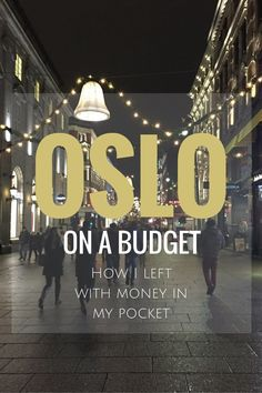 Oslo on a Budget: How I left one of the world's most expensive cities with money in my pocket