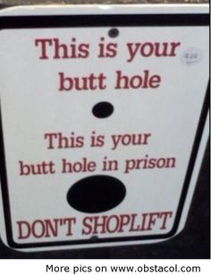Probably one of the funniest signs ever. I would have this if I owned a store.