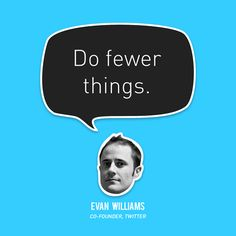Do fewer things.