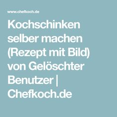 Kochschinken selber machen (Rezept mit Bild) von Gelöschter Benutzer | Chefkoch.de