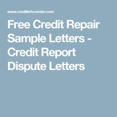Free credit dispute letters available from Credit InfoCenter. DIY credit repair letters can be sent to credit bureaus, collection agencies, and creditors.