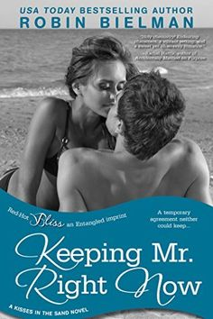 Keeping Mr. Right Now: A Kisses in the Sand Novel (Entangled Bliss) by Robin Bielman, http://www.amazon.com/dp/B00M65AWEG/ref=cm_sw_r_pi_dp_nl6hub0ZX1THA