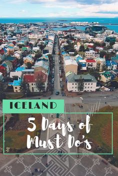 Iceland, 5 Days of Must Do's