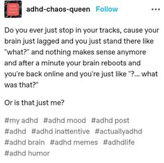 Do I Have Adhd, Funny Relatable Memes, Funny Quotes, Adhd Facts, Adhd And Autism, Funny Tumblr Posts, I Can Relate, Stupid Funny, Motivation