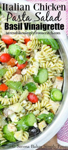 Italian Chicken Pasta Salad with Basil Vinaigrette serenabakessimplyfromscratch.com