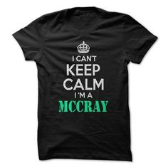 I cant Keep Calm, Im a MCCRAY! - #jean shirt #kids tee. WANT IT => https://www.sunfrog.com/LifeStyle/I-cant-Keep-Calm-Im-a-MCCRAY.html?68278